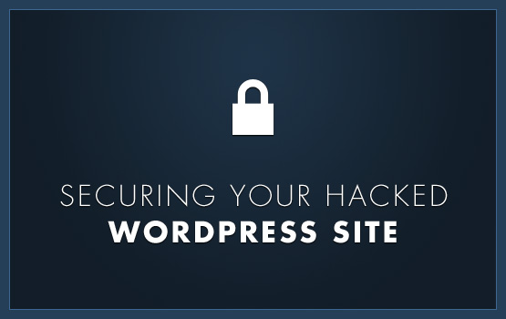securing-your-hacked-wordpress-site